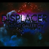 Displacer: Night Gallery [Digipak]