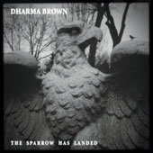 Dharma Brown: Sparrow Has Landed [Digipak]