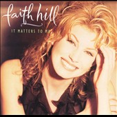 Faith Hill: It Matters to Me