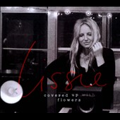 Lissie: Covered Up with Flowers [EP] [Digipak]