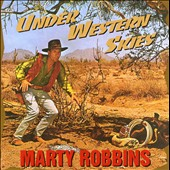 Marty Robbins: Under Western Skies [Box]