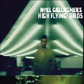 Noel Gallagher's High Flying Birds/Noel Gallagher: Noel Gallagher's High Flying Birds [Bonus DVD]