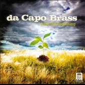 From the Beginning - works for brass by Justin Wright, James Curnow, Rolf Wilhelm et al. / Da Capo Brass