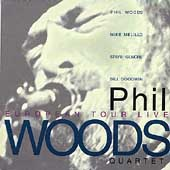Phil Woods: European Tour Live
