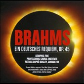 Brahms: German Requeim, Op. 45 / Teresa Wakim, Paul Max. Serahic Fire. Justin Blackwell & Scott Allen Jarrett, pianists