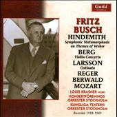 Hindemith: Symphonic Metamorphosis on Themes of Weber; Berg: Violin Concerto; Larsson: Ostinato / Fritz Busch (rec. 1938-1949)