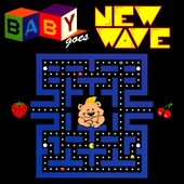 Baby Goes: Baby Goes New Wave