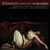 Schumann: Chamber Music / The Nash Ensemble