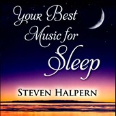 Steven Halpern: Your Best Music for Sleep
