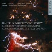Handel: Ode for St Cecilia's Day; Concerto Grosso, Op. 6/7 / Mary Bevan, soprano; Ed Lyon, tenor, Ludus Baroque