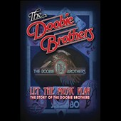 The Doobie Brothers: Let the Music Play [DVD]