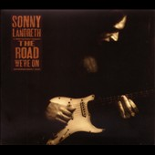 Sonny Landreth: The Road We're On