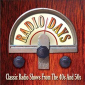 Various Artists: Radio Days: Classic Radio Shows from the 40s & 50s