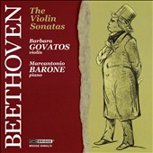 Beethoven: The Complete Sonatas for Violin and Piano / barbara Govatos, violin; Marcantonio Barone, piano