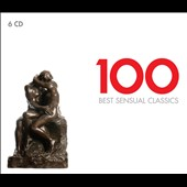 100 Best Sensual Classics - Music from the cinema; opera; dances; songs; ballet; orchestra [6 CDs]