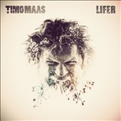 Timo Maas: Lifer *