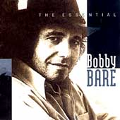 Bobby Bare: The Essential Bobby Bare