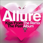 Allure: Kiss from the Past: The Remix Album