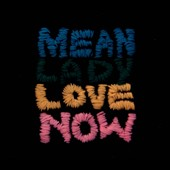 Mean Lady: Love Now [Digipak]