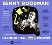 Benny Goodman: Carnegie Hall Concert [Sony Japan]