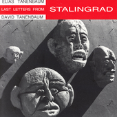 Tanenbaum: Last Letters from Stalingrad / David Tanenbaum