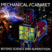 Mechanical Cabaret: Beyond Science and Superstition