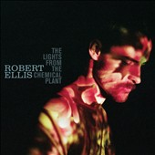 Robert Ellis: The  Lights from the Chemical Plant [Slipcase]
