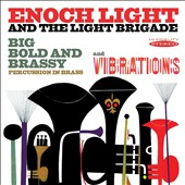 Enoch Light/Enoch Light & the Light Brigade: Big Bold and Brassy/Vibrations *