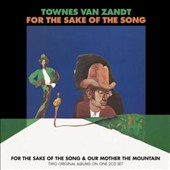 Townes Van Zandt: For the Sake of the Song/Our Mother the Mountain *