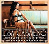 Lisa Casalino: I'm Old Fashioned [Digipak]