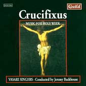 Crucifixus - Music for Holy Week / Backhouse, Vasari Singers