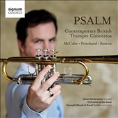 Psalm: Contemporary British Trumpet Concertos - Works of McCabe, Pritchard & Saxton / Simon Desbruslais, trumpet; Orchestra of the Swan; Woods, Curtis