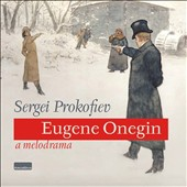 Sergei Prokofiev: Eugéne Onegin, a melodrama / The North Czech Phil.; Petrdlik et al.