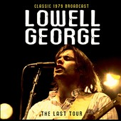 Lowell George: The Last Tour (Radio Broadcast)