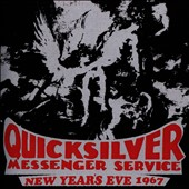 Quicksilver Messenger Service: New Year's Eve 1967 *
