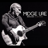 Midge Ure (Guitars/Vocals): Breathe Again: Live and Extended [Digipak]