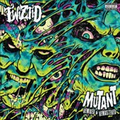 Twiztid: Mutant Remixed & Remastered [PA] *