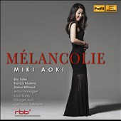 Mélancolie - works by French composers Poulenc, Satie, Milhaud, Auric, Durey, Honegger, Tailleferre / Mika Aoki, piano