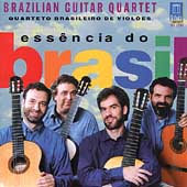 Ess&#234;ncia do Brasil / Brazilian Guitar Quartet