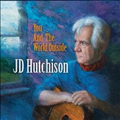 John D. Hutchison: You and the World Outside