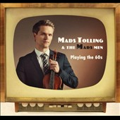 The Mads Men/Mads Tolling: Playing the 60s [Digipak]