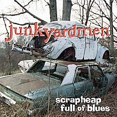 Junkyardmen: Scrapheap Full of Blues