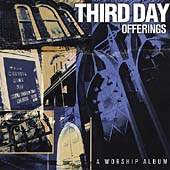 Third Day: Offerings: A Worship Album
