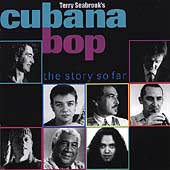 Terry Seabrook: Terry Seabrook's Cubana Bop: The Story So Far