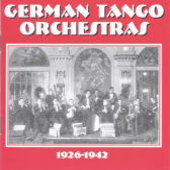 Various Artists: German Tango Orchestras: 1926-1942