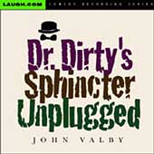 John Valby: Dr. Dirty's Sphincter Unplugged [PA]