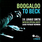 Dr. Lonnie Smith (Organ): Boogaloo to Beck: A Tribute