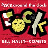 Bill Haley/Bill Haley & His Comets: Rock Around the Clock