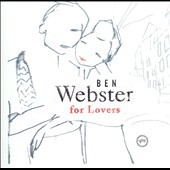 Ben Webster: Ben Webster for Lovers