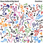 Dave Holland (Bass)/Dave Holland Big Band (Bass): Overtime